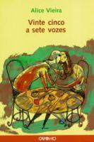 Vinte Cinco a Sete Vozes - 5ª Voz - Alice Vieira